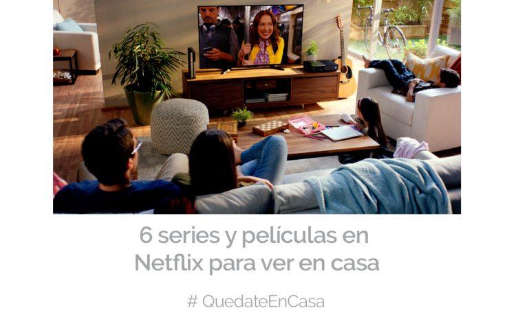 6 series y películas en Netflix para ver en casa