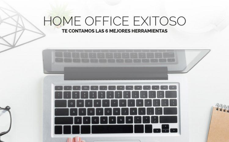Home Office exitoso: Te contamos las 6 mejores herramientas